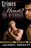 Crimes of the Heart 2: the Aftermath, Jaxon Grant, 1495924173