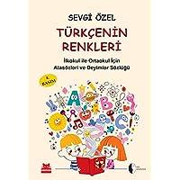 Türkçenin Renkleri: İlköğretim için Atasözleri ve Deyimler Sözlüğü