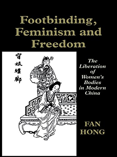 Footbinding, Feminism and Freedom: The Liberation of Women's Bodies in Modern China (Sport in the Global Society) Pdf