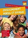 Cahier du citoyen Enseignement Moral et Civique (EMC) 6e (2015) par Airault