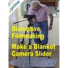 Disruptive Filmmaking Make a Blanket Camera Slider