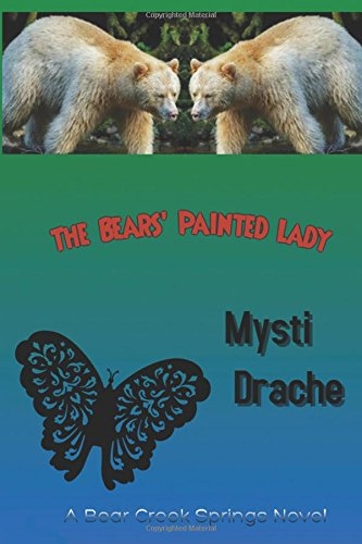 The Bears Painted Lady: A Bear Creek Springs Novel