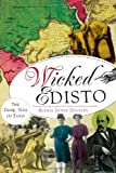 img - for Wicked Edisto:: The Dark Side of Eden book / textbook / text book