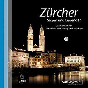 Zürcher Sagen und Legenden Hörbuch