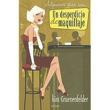 UN DESPERDICIO EN MAQUILLAJE (Spanish Edition)