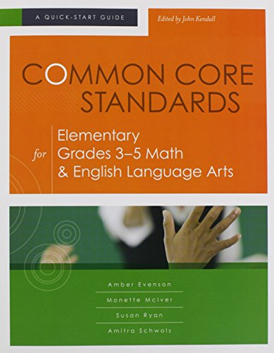 Common Core Standards for Elementary Grades 3-5 Math & English Language Arts: A Quick-Start Guide (Understanding the Common Core Standards: Quick-Start Guides) -  Amber Evenson, Teacher's Edition, Paperback