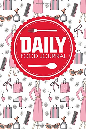 Download Daily Food Journal: Food Diary Journal, Food Journal Weight Loss, Weight Loss Food Journals, Space For Meals, Amounts, Calories, Body Weight, Exercise ... Water, Cute Beauty Shop Cover (Volume 95) pdf epub
