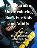 Lego Batman Movie coloring Book For Kids and Adults:Interesting Illustrations and Drawing of Lego Batman