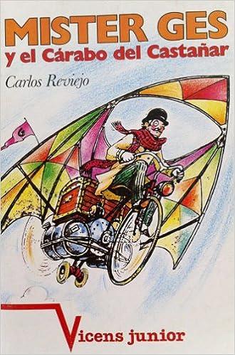 Mister Ges y el Carabo del Castanar (Vicens Junior): Carlos Reviejo: 9788431622312: Amazon.com: Books