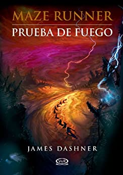 Maze Runner 2 - Prueba de fuego de [Dashner, James]