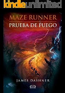 Maze Runner 2 - Prueba de fuego (Spanish Edition)