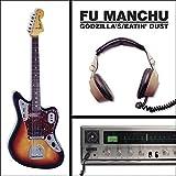 (Godzilla's) Eatin' Dust by Fu Manchu (2010-11-09)