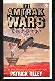 Amtrak Wars 5: Death-Bringer