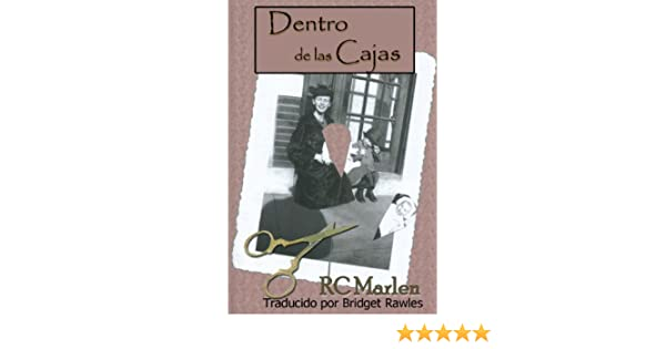 Dentro de las Cajas (Spanish Edition) - Kindle edition by RC Marlen, Florencia Vivanco Krarup, Bridget Rawles. Literature & Fiction Kindle eBooks ...