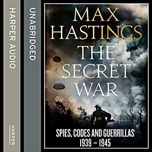 The Secret War: Spies, Codes and Guerrillas 1939 - 1945 Audiobook