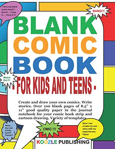 Blank Comic Book for Kids and Teens: Create and draw your own comics and write stories. Over 100 blank pages of 8.5 x 11 good quality paper in the ... and cartoon drawing. Variety of templates.