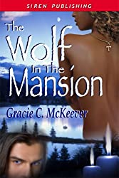 The Wolf in the Mansion [An Adult Fable] (Siren Publishing Classic)