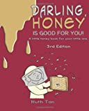 Darling, Honey Is Good for You!, Ruth Tan, 1467944319