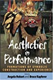"""Aesthetics in Performance - Formations of Symbolic Construction and Experience"" av Angela Hobart"