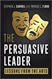 The Persuasive Leader - Lessons from the Arts