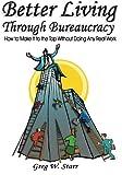 Better Living Through Bureaucracy, Greg Starr, 159526633X