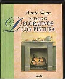 Efectos Decorativo Con Pintura (Spanish Edition): Annie