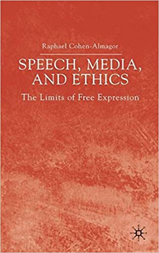 Speech, Media and Ethics: The Limits of Free Expression: Critical Studies on Freedom of Expression, Freedom of the Press and the Public's Right to Know