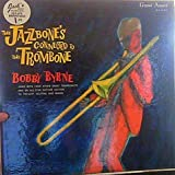 Bobby Byrne: The Jazzbones Connected to the Trombone