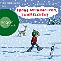 Frohe Weihnachten, Zwiebelchen Hörbuch von Frida Nilsson Gesprochen von: Ilka Teichmüller