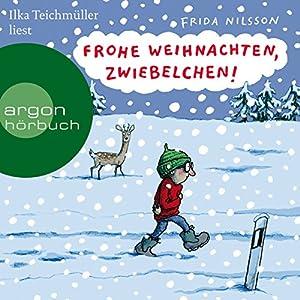 Frohe Weihnachten, Zwiebelchen Hörbuch