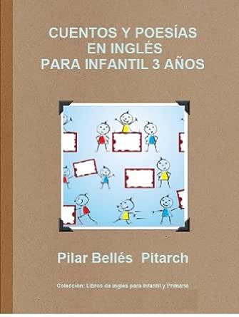 CUENTOS Y POESÍAS EN INGLÉS PARA INFANTIL 3 AÑOS (LIBROS DE INGLÉS ...