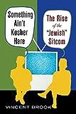 Something Ain't Kosher Here: The Rise of the 'Jewish' Sitcom