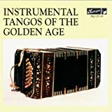 Instrumental Tangos Of The Golden Ag