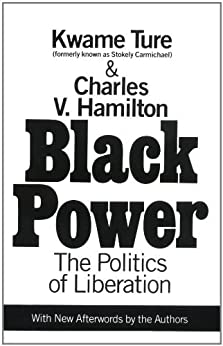 Black Power: Politics of Liberation in America by [Hamilton, Charles V., Ture, Kwame]