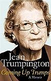 By Jean Trumpington Coming Up Trumps: A Memoir (Unabridged) [Hardcover]