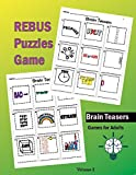 Brain Teasers Rebus Puzzles Games: Rebus Puzzle Books Brain Teasers and Games for Adults (Volume 2)