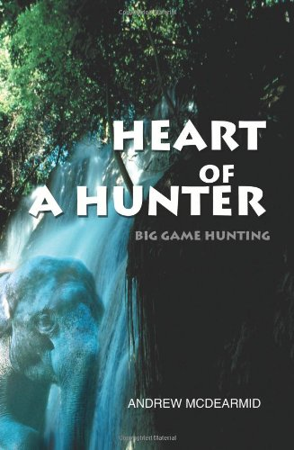 Heart of a Hunter: Big Game Hunting (Spanish Edition)