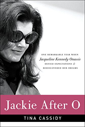 Jackie After O: One Remarkable Year When Jacqueline Kennedy Onassis Defied Expectations and Rediscovered Her Dreams cover