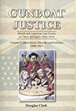 img - for Gunboat Justice Volume 2: British and American Law Courts in China and Japan (1842 1943) book / textbook / text book