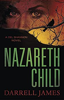 Nazareth Child (A Del Shannon Novel) by [James, Darrell]