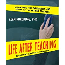 Life After Teaching: Road Map To Retirement Happiness