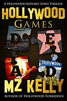 Hollywood Games: A Hollywood Alphabet Series Thriller by [Kelly, M.Z.]