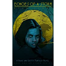 Echoes of a Storm: (The Werewolf's Ward): A Dark Fantasy Novel (The Storm Series Book 1) (English Edition)