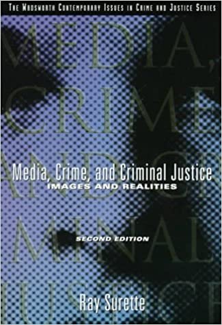 Media, Crime, and Criminal Justice: Images and Realities (A volume in the Wadsworth Contemporary Issues in Crime and Justice Series) by Surette Ray (1997-07-16)