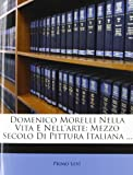Domenico Morelli Nella Vita e Nell'arte, Primo Levi, 1286289823
