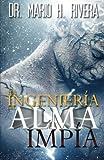 La Ingenier??a del Alma Imp??a (Spanish Edition) by Dr. Mario H Rivera (2014-06-11)