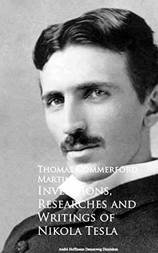Download PDF Inventions, Researches and Writings of Nikola Tesla