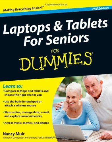 Laptops & Tablets for Seniors For Dummies by Muir, Nancy C.(October 4, 2011) Paperback (Laptops And Tablets For Seniors For Dummies)