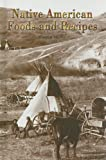 Native American Foods and Recipes, Sharon Moore, 0823937275