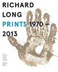 Richard Long: Prints 1970-2013: Catal...